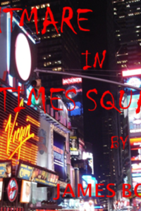 NIGHTMARE IN TIMES SQUARE-IT'S ALMOST HERE